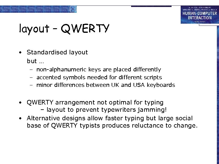 layout – QWERTY • Standardised layout but … – non-alphanumeric keys are placed differently