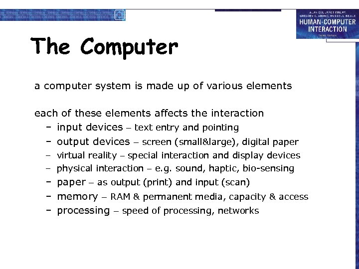 The Computer a computer system is made up of various elements each of these