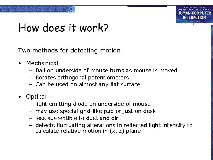 How does it work? Two methods for detecting motion • Mechanical – Ball on