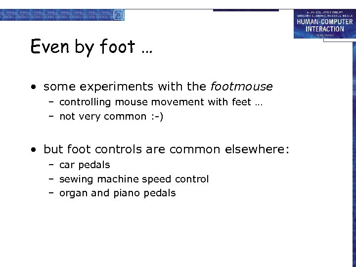 Even by foot … • some experiments with the footmouse – controlling mouse movement