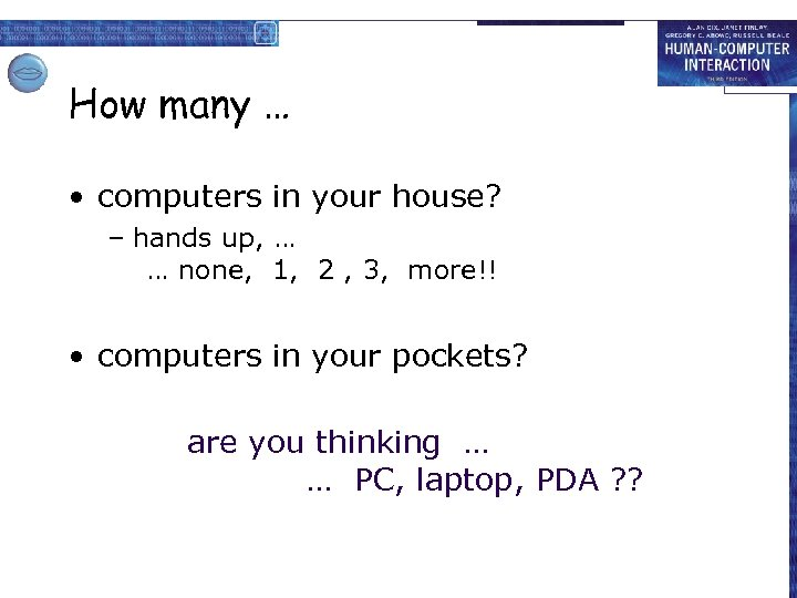 How many … • computers in your house? – hands up, … … none,