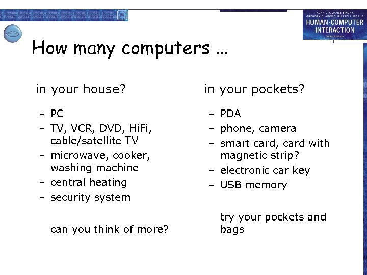 How many computers … in your house? – PC – TV, VCR, DVD, Hi.