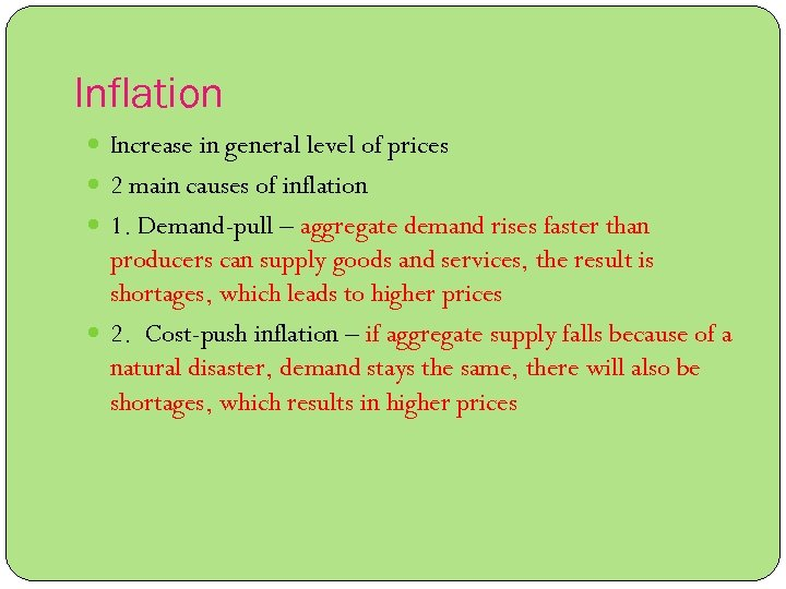 Inflation Increase in general level of prices 2 main causes of inflation 1. Demand-pull