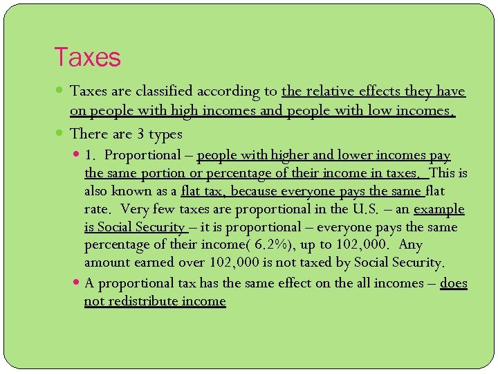 Taxes are classified according to the relative effects they have on people with high
