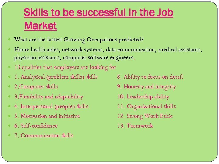 Skills to be successful in the Job Market What are the fastest Growing Occupations
