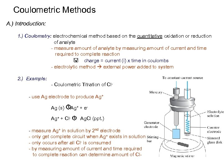 Coulometric Methods A. ) Introduction: 1. ) Coulometry: electrochemical method based on the quantitative