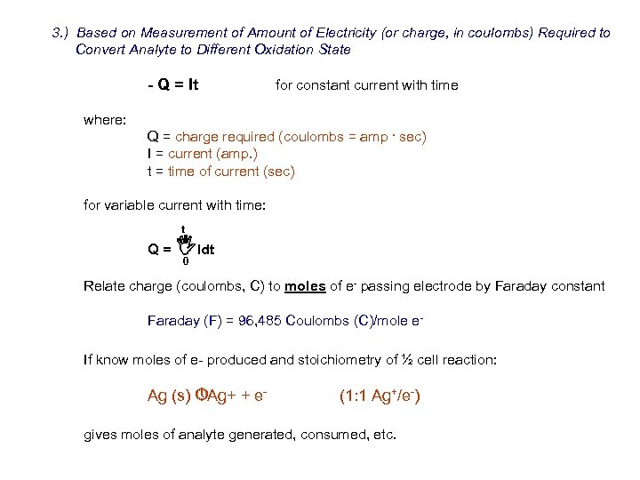 3. ) Based on Measurement of Amount of Electricity (or charge, in coulombs) Required