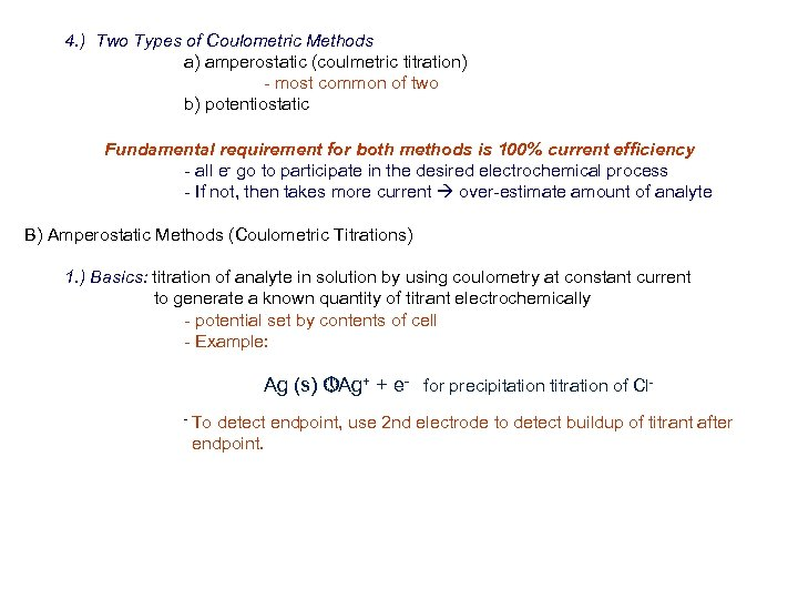 4. ) Two Types of Coulometric Methods a) amperostatic (coulmetric titration) - most common