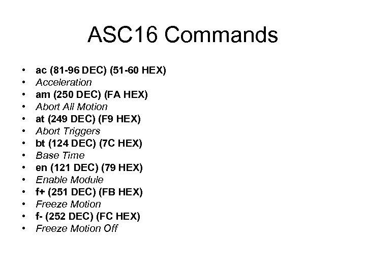 ASC 16 Commands • • • • ac (81 -96 DEC) (51 -60 HEX)