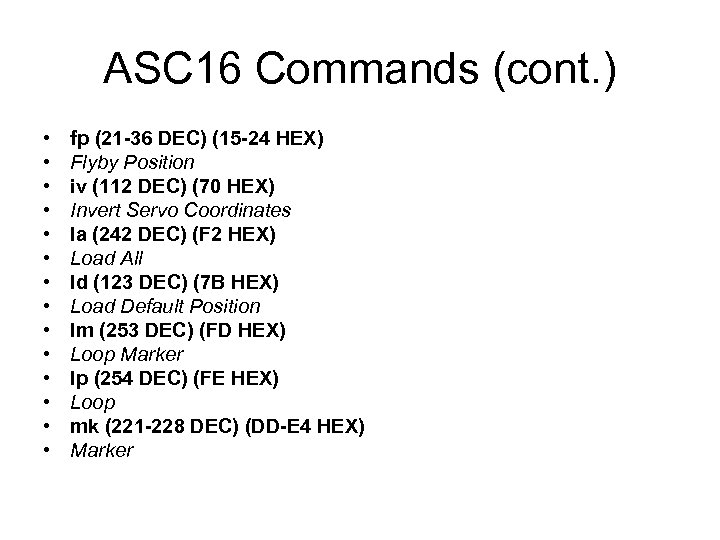 ASC 16 Commands (cont. ) • • • • fp (21 -36 DEC) (15