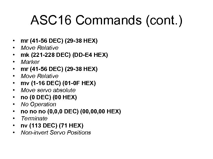 ASC 16 Commands (cont. ) • • • • mr (41 -56 DEC) (29