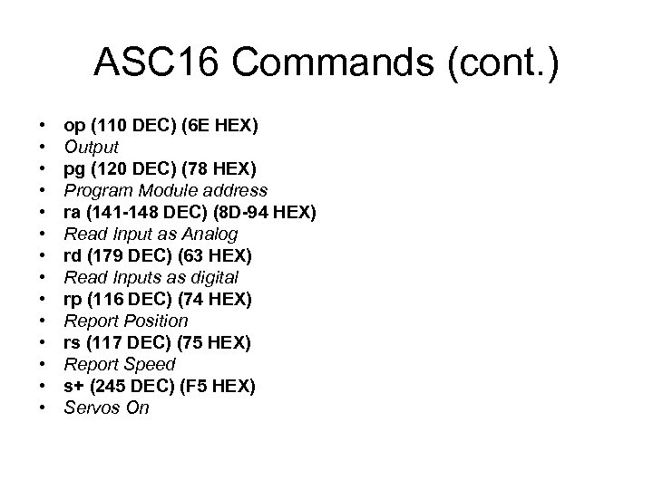 ASC 16 Commands (cont. ) • • • • op (110 DEC) (6 E