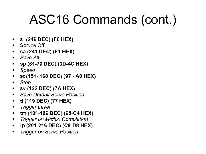 ASC 16 Commands (cont. ) • • • • s- (246 DEC) (F 6