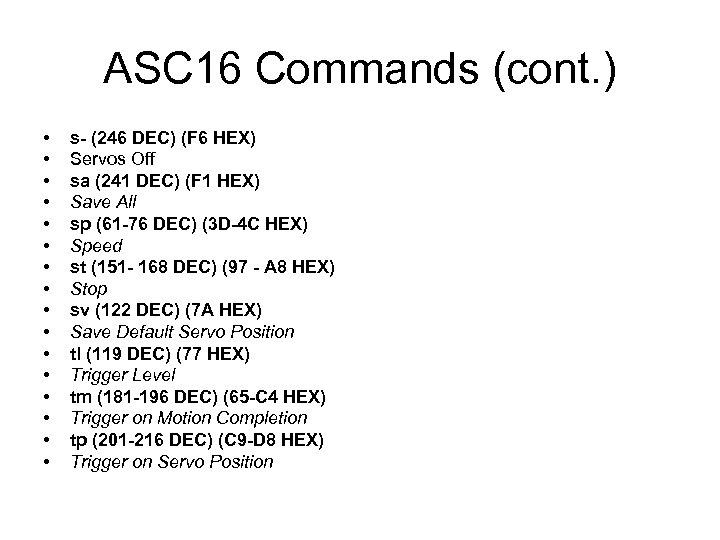 ASC 16 Commands (cont. ) • • • • s- (246 DEC) (F 6