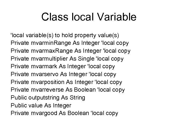 Class local Variable 'local variable(s) to hold property value(s) Private mvarmin. Range As Integer