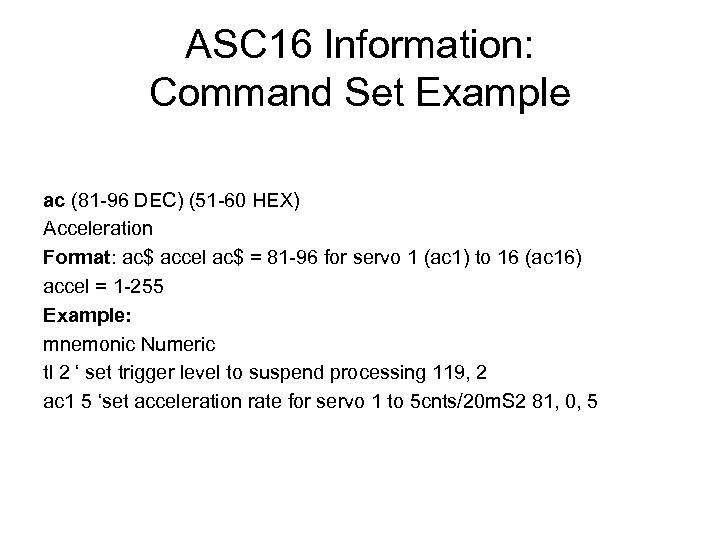 ASC 16 Information: Command Set Example ac (81 -96 DEC) (51 -60 HEX) Acceleration