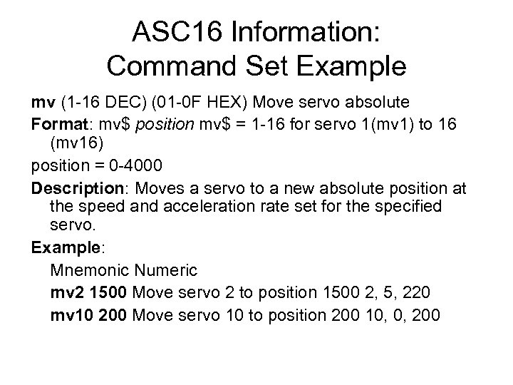 ASC 16 Information: Command Set Example mv (1 -16 DEC) (01 -0 F HEX)