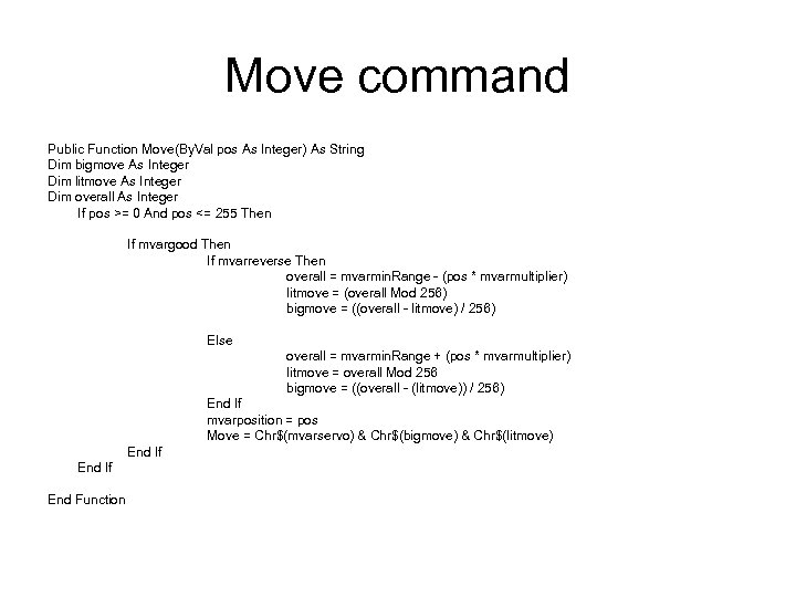 Move command Public Function Move(By. Val pos As Integer) As String Dim bigmove As