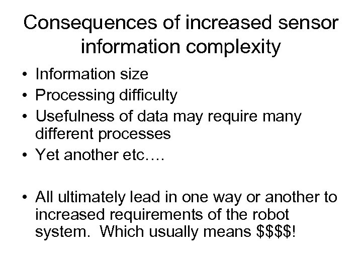 Consequences of increased sensor information complexity • Information size • Processing difficulty • Usefulness