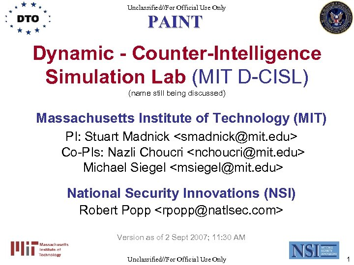 Unclassified//For Official Use Only PAINT Dynamic - Counter-Intelligence Simulation Lab (MIT D-CISL) (name still