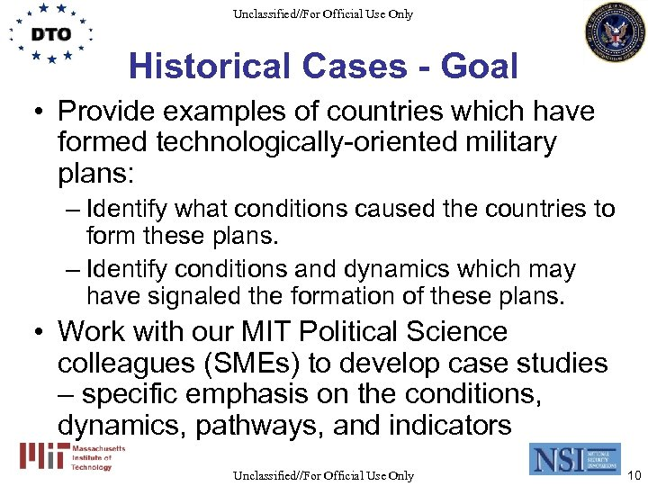 Unclassified//For Official Use Only Historical Cases - Goal • Provide examples of countries which