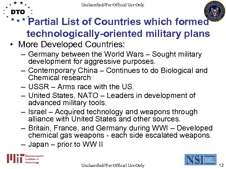 Unclassified//For Official Use Only Partial List of Countries which formed technologically-oriented military plans •