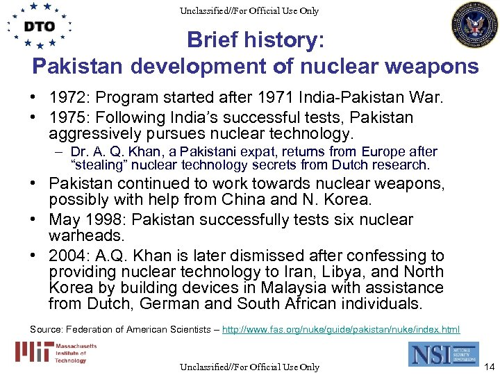 Unclassified//For Official Use Only Brief history: Pakistan development of nuclear weapons • 1972: Program