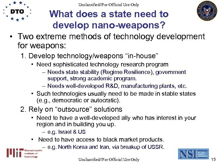 Unclassified//For Official Use Only What does a state need to develop nano-weapons? • Two