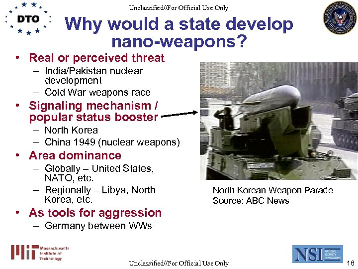 Unclassified//For Official Use Only Why would a state develop nano-weapons? • Real or perceived