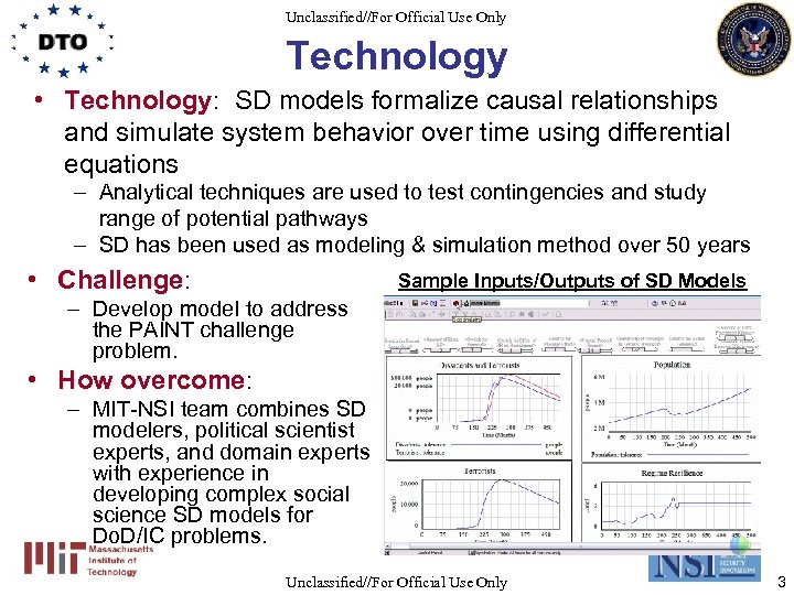 Unclassified//For Official Use Only Technology • Technology: SD models formalize causal relationships and simulate