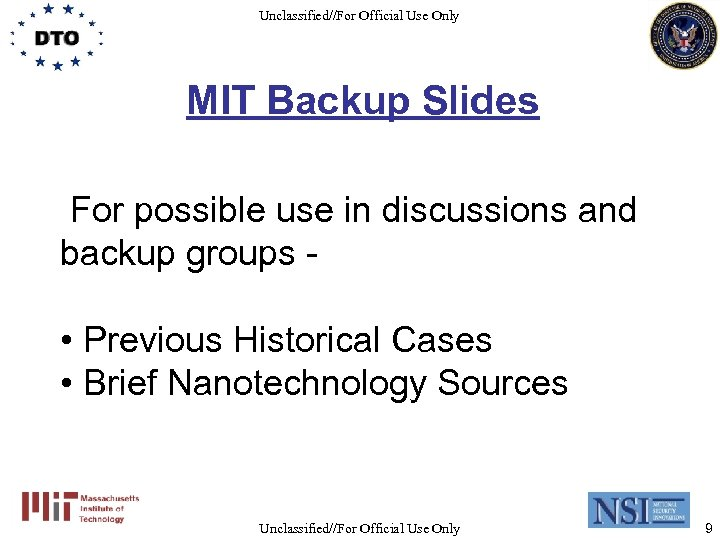Unclassified//For Official Use Only MIT Backup Slides For possible use in discussions and backup