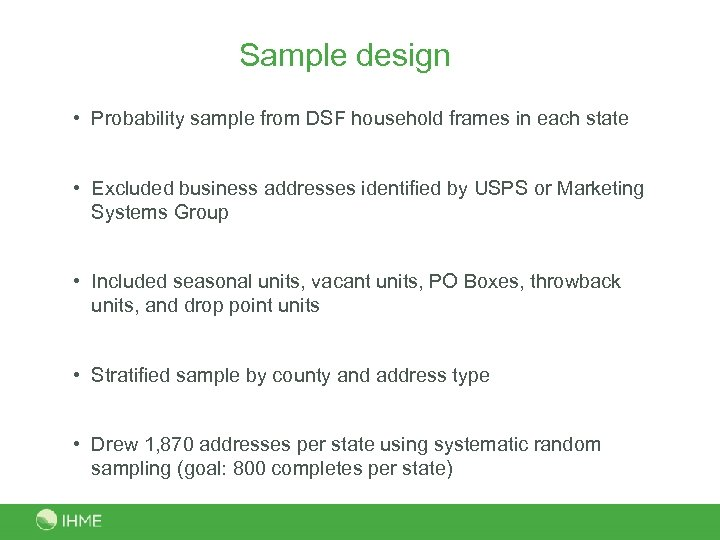 Sample design • Probability sample from DSF household frames in each state • Excluded