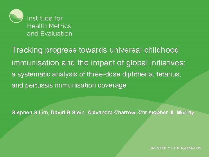 Tracking progress towards universal childhood immunisation and the impact of global initiatives: a systematic