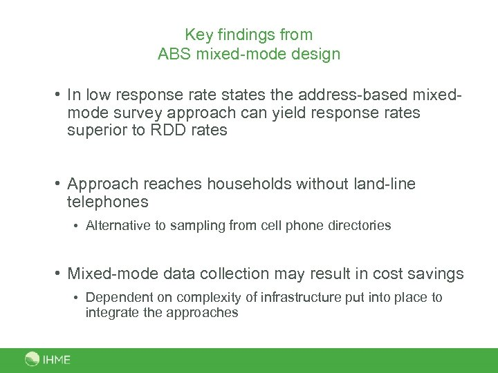 Key findings from ABS mixed-mode design • In low response rate states the address-based