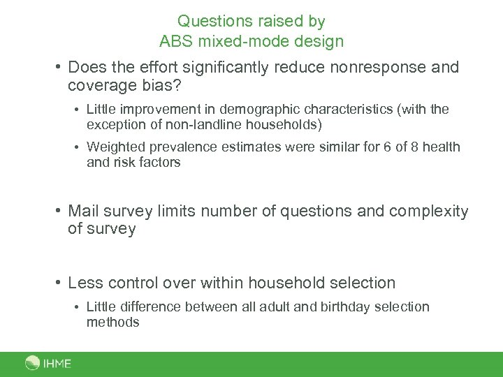 Questions raised by ABS mixed-mode design • Does the effort significantly reduce nonresponse and