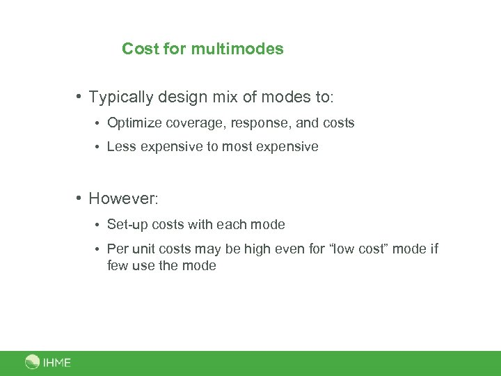 Cost for multimodes • Typically design mix of modes to: • Optimize coverage, response,