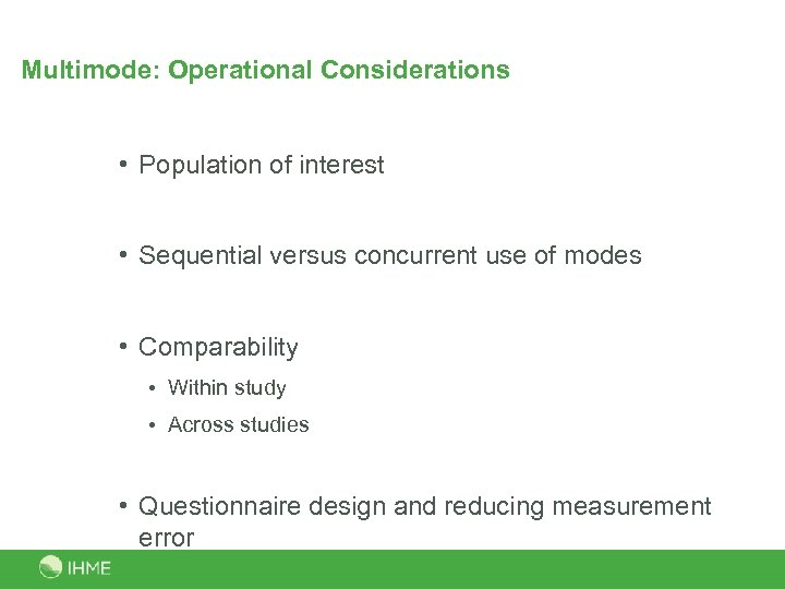 Multimode: Operational Considerations • Population of interest • Sequential versus concurrent use of modes