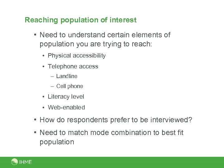 Reaching population of interest • Need to understand certain elements of population you are