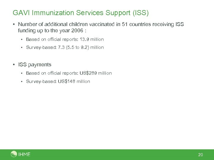 GAVI Immunization Services Support (ISS) • Number of additional children vaccinated in 51 countries
