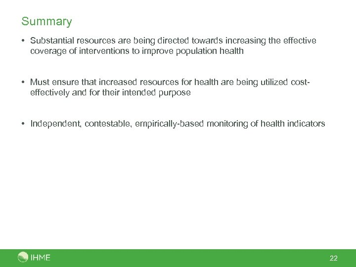 Summary • Substantial resources are being directed towards increasing the effective coverage of interventions