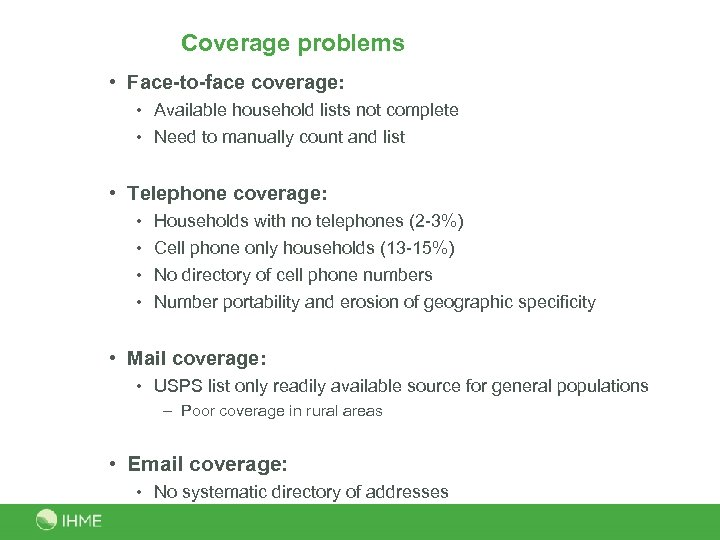 Coverage problems • Face-to-face coverage: • Available household lists not complete • Need to