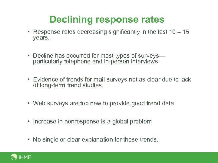 Declining response rates • Response rates decreasing significantly in the last 10 – 15