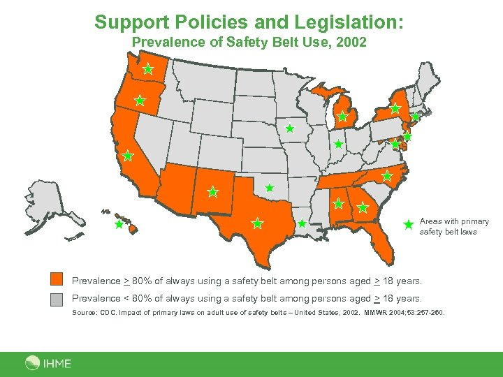Support Policies and Legislation: Prevalence of Safety Belt Use, 2002 Areas with primary safety
