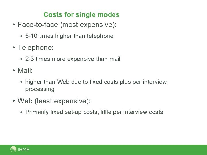 Costs for single modes • Face-to-face (most expensive): • 5 -10 times higher than