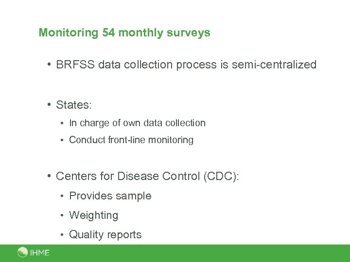 Monitoring 54 monthly surveys • BRFSS data collection process is semi-centralized • States: •