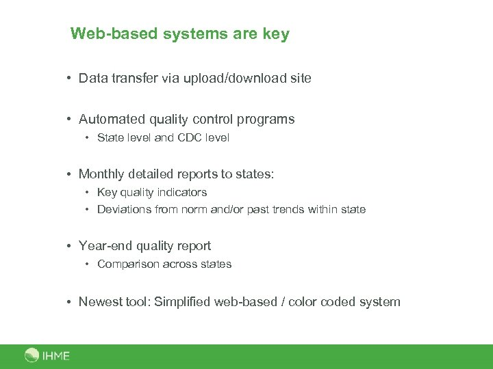 Web-based systems are key • Data transfer via upload/download site • Automated quality control