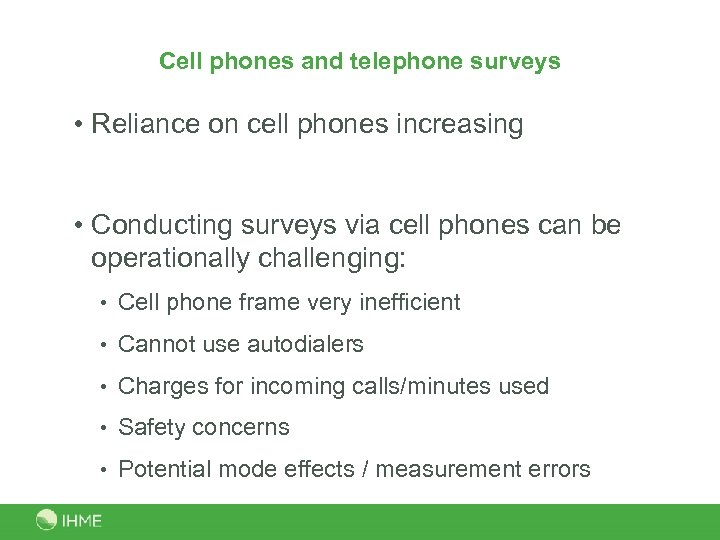 Cell phones and telephone surveys • Reliance on cell phones increasing • Conducting surveys