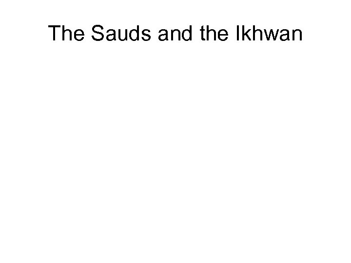 The Sauds and the Ikhwan