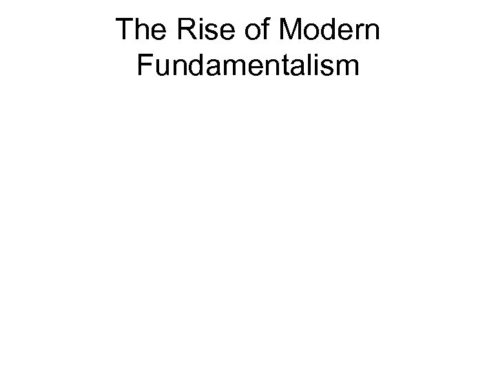 The Rise of Modern Fundamentalism