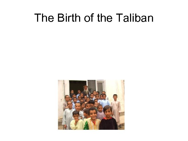 The Birth of the Taliban